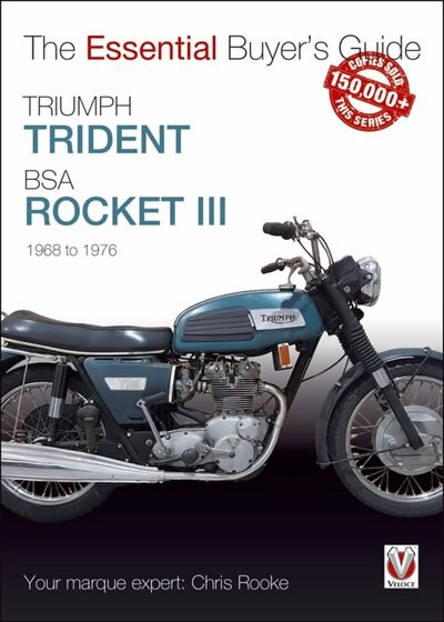 Triumph Trident & Bsa Rocket Iii: 1968 To 1976 by Chris Rooke