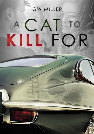 A Cat To Kill For by Gw Miller