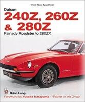Datsun 240z, 260z & 280z: Fairlady Roadster To 280zx