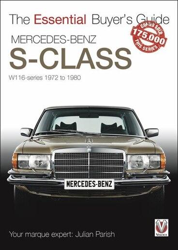 Mercedes Benz S-class: W116-series 1972-1980 by Julian Parish