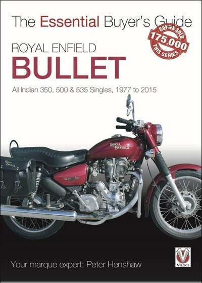 Royal Enfield Bullet: All Indian 350, 500 & 535 Singles, 1977 To 2015 by Peter Henshaw
