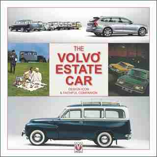 The Volvo Estate Car: Design Icon And Faithful Companion by Ashley Hollebone