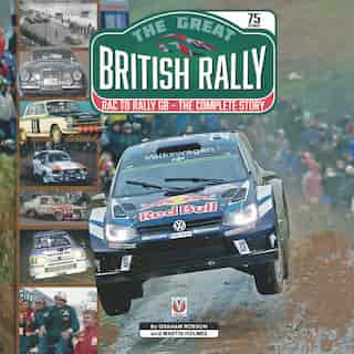 The Great British Rally: Rac To Rally Gb - The Complete Story by Graham Robson