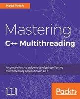 Mastering C++ Multithreading