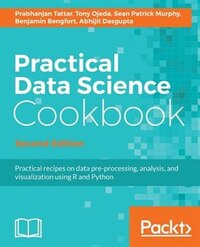 Practical Data Science Cookbook, Second Edition