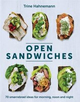 Open Sandwiches: 50 Smorrebrod And Other Scandi Single-slice Snacks