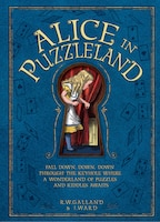 Alice In Puzzleland: Fall Down, Down, Down Through The Keyhole Where A Wonderland Of Puzzles And…
