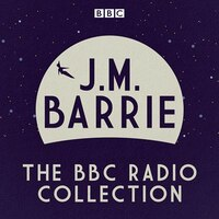 J.m. Barrie: The Bbc Radio Collection
