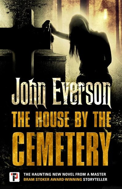 The House By The Cemetery by John Everson