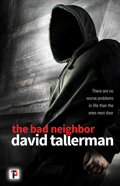 The Bad Neighbor by David Tallerman