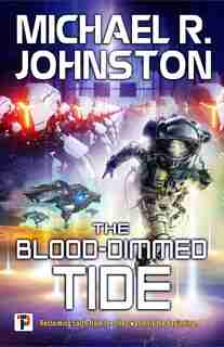 The Blood-dimmed Tide by Michael R. Johnston