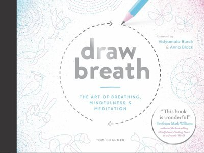 Draw Breath: The Art Of Breathing by Tom Granger