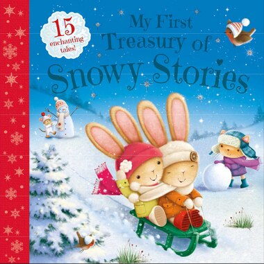 MY 1ST TREASURY OF SNOWY STORIES: 15 Enchanting Tales by Na