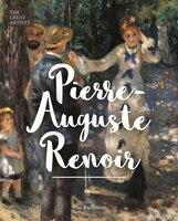 The Great Artists: Pierre-auguste Renoir