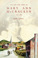 The Life And Times Of Mary Ann Mccracken, 1770-1866: A Belfast Panorama
