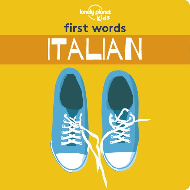 Lonely Planet First Words - Italian 1st Ed. by Lonely Planet Kids