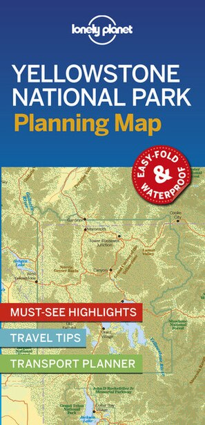 Lonely Planet Yellowstone National Park Planning Map 1st Ed. by Lonely Planet