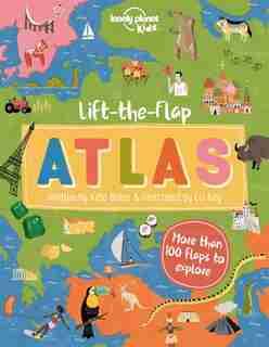Lonely Planet Lift-the-flap Atlas 1st Ed. by Lonely Planet Lonely Planet Kids