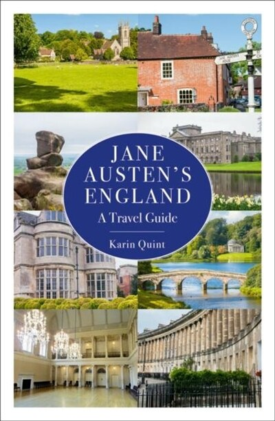 Jane Austen's England: A Travel Guide by Karin Quint