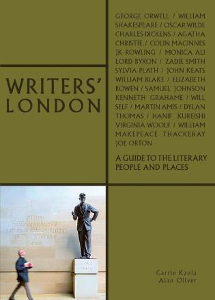 Writers' London: A Guide To Literary People And Places by Carrie Kania