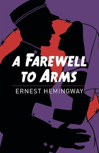 FAREWELL TO ARMS by ERNEST HEMINGWAY