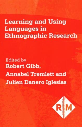 Learning And Using Languages In Ethnographic Research by Annabel Tremlett