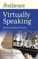 Virtually Speaking: Communicating At A Distance