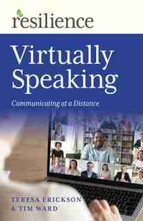 Virtually Speaking: Communicating At A Distance by Tim Ward