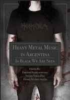 Heavy Metal Music In Argentina: In Black We Are Seen