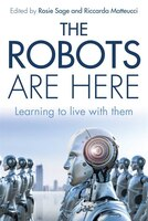 The Robots Are Here: Learning To Live With Them