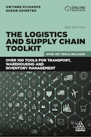The Logistics And Supply Chain Toolkit: Over 100 Tools For Transport, Warehousing And Inventory…