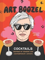 Art Boozel: Cocktails Inspired By Modern And Contemporary Artists