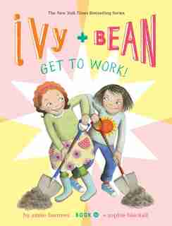 Ivy And Bean Get To Work! (book 12) by Annie Barrows