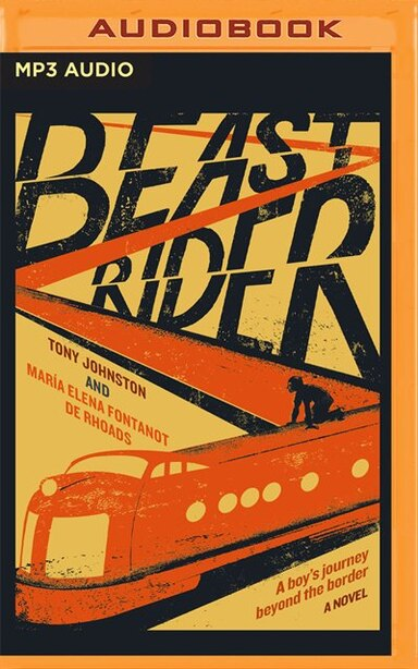Beast Rider: A Boy's Journey Beyond The Border by Tony Johnston