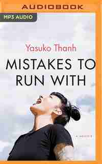 Mistakes To Run With by Yasuko Thanh