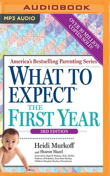 What To Expect The First Year, 3rd Edition by Heidi Murkoff