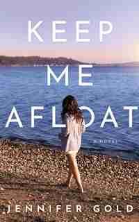 Keep Me Afloat by Jennifer Gold