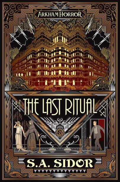 The Last Ritual: An Arkham Horror Novel by S A Sidor