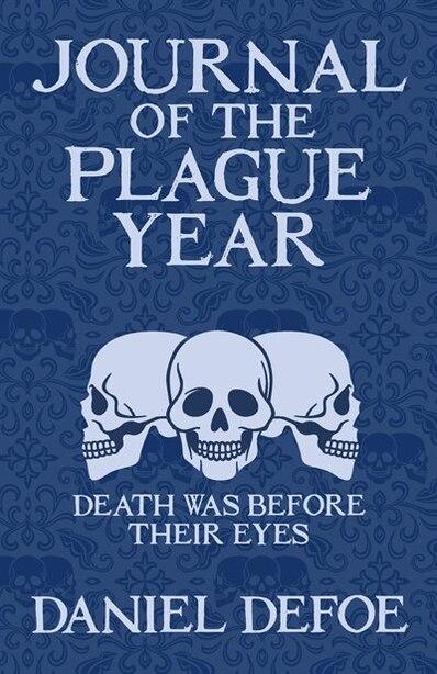 JOURNAL OF THE PLAGUE YEAR by Daniel Defoe