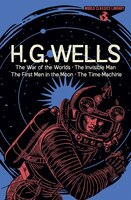World Classics Library: H. G. Wells: The War Of The Worlds, The Invisible Man, The First Men In The…