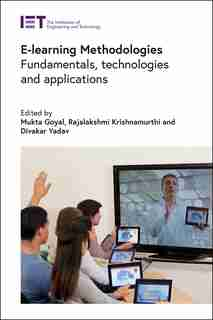E-learning Methodologies: Fundamentals, Technologies And Applications by Mukta Goyal