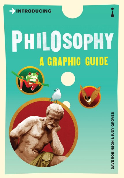 Introducing Philosophy: A Graphic Guide by Dave Robinson