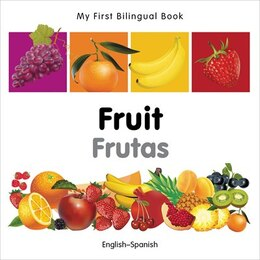 Book My First Bilingual Book?fruit (english?spanish) by Milet Publishing