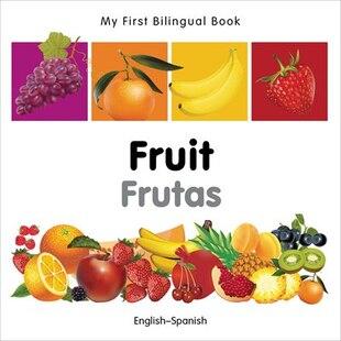 My First Bilingual Book?fruit (english?spanish)