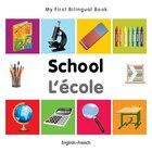 My First Bilingual Book?school (english?french)