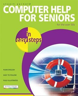 Book Computer Help For Seniors In Easy Steps: by Stuart Yarnold