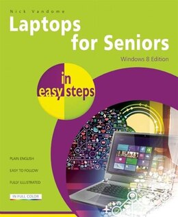 Book Laptops for Seniors in Easy Steps, Windows 8 Edition by Nick Vandome