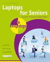 Laptops For Seniors In Easy Steps - Window 10 Creators Update Edition
