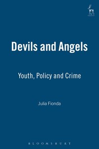 Devils and Angels: Youth, Policy and Crime