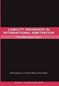 Book Liability Insurance in International Arbitration: The Bermuda Form by Richard Jacobs